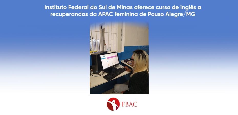 Instituto Federal do Sul de Minas oferece curso de inglês a recuperandas da APAC feminina de Pouso Alegre/MG
