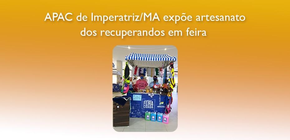 APAC de Imperatriz/MA expõe artesanato dos recuperandos em feira