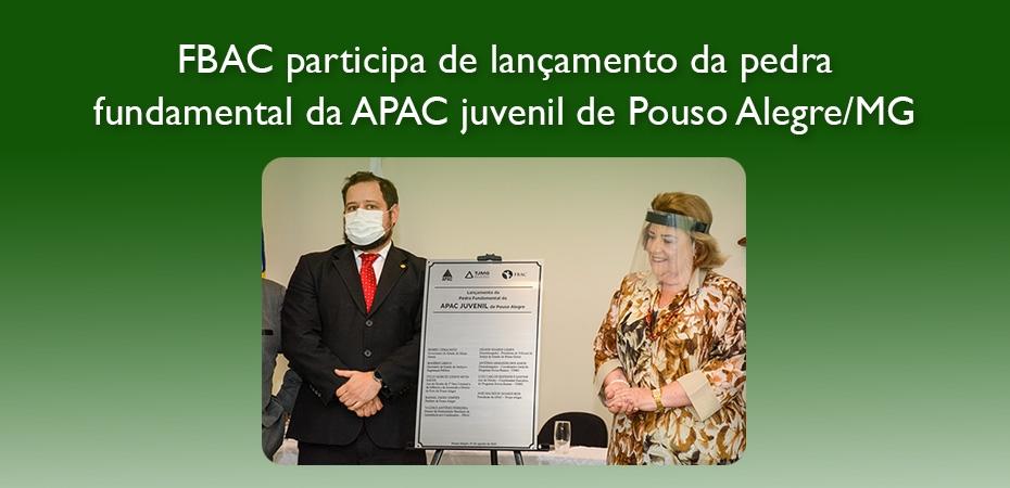 FBAC participa de lançamento da pedra fundamental da APAC juvenil de Pouso Alegre/MG