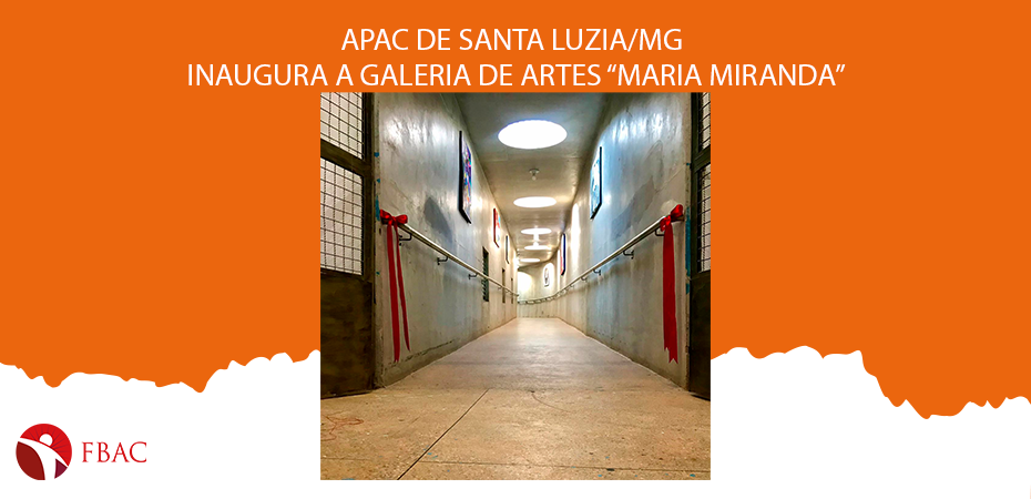 "APAC DE SANTA LUZIA/MG INAUGURA A GALERIA DE ARTES ""MARIA MIRANDA"""